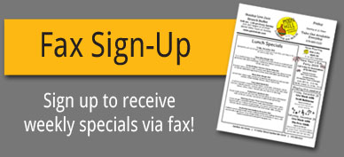 Enter your Fax Number below to receive our weekly Lunch Specials faxed right to you! This service is perfect for Companies that wish to pass around grab-and-go lunches or order for the Office Lunch meetings!